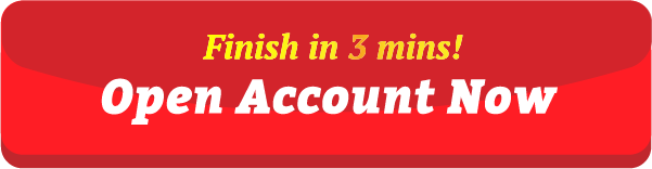 Finish in 3 mins! Open Account Now